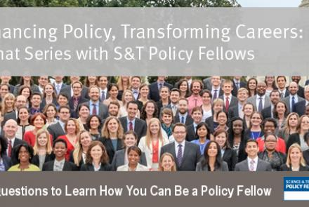 Enhancing Policy, Transforming Careers: An Online Chat Series with S&T Policy Fellows